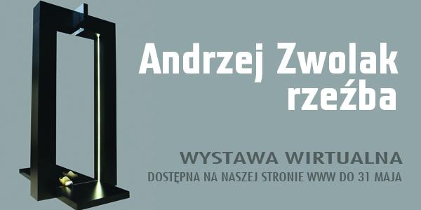Grafika promująca wystawę Andrzeja Zwolaka